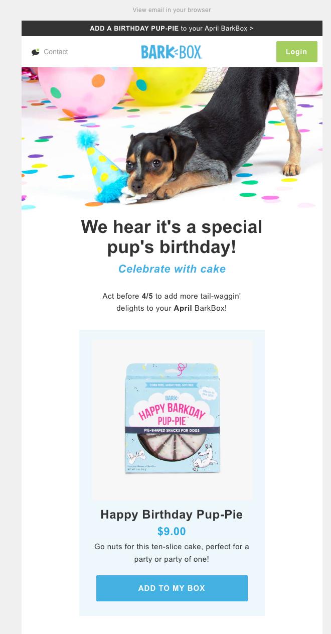 Barkbox celebrates your dog's birthday.