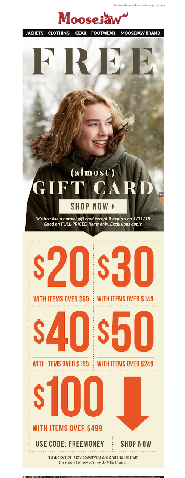 Moosejaw has tiered coupons available.